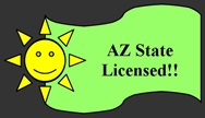 Arizona State Licensed!!!